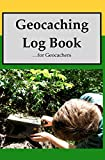 Geocaching Log Book: For Geocachers