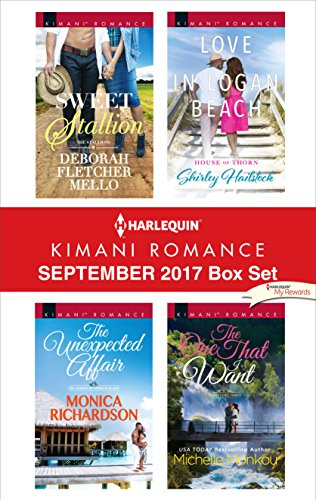 Search : Harlequin Kimani Romance September 2017 Box Set: Sweet Stallion\The Unexpected Affair\Love in Logan Beach\The One That I Want