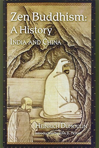 Zen Buddhism: A History, India & China (Volume 1)