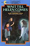 Wait till Helen Comes, Mary Downing Hahn, 0380704420