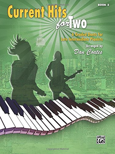 Current Hits for Two, Book 3: 6 Graded Duets for Late Intermediate Pianists American Pop Piano
