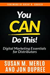 You CAN Do This!: An In-Depth Look at the Digital Marketing Essentials Necessary for Distributors to Remain Competitive and Well-Positioned for the Future by Susan M. Merlo (2015-02-25) Paperback