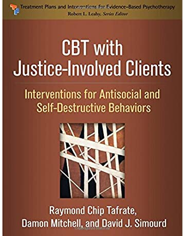 CBT with Justice-Involved Clients: Interventions for Antisocial and Self-Destructive Behaviors (
