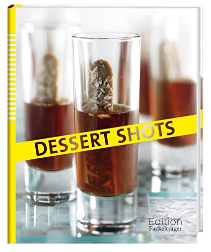 Dessert Shots - Der letzte Gang