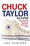 img - for Chuck Taylor, All Star, Commemorative: The True Story of the Man behind the Most Famous Athletic Shoe in History book / textbook / text book