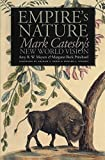 Empire's Nature: Mark Catesby's New World Vision (Published for the Omohundro Institute of Early American History and Culture, Williamsburg, Virginia)