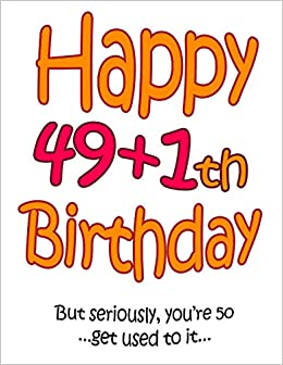 Amazon Happy 49 1th Birthday Say 50th In A