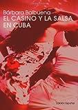 El Casino y la Salsa en Cuba, Bárbara Balbuena Gutiérrez, 9591009976