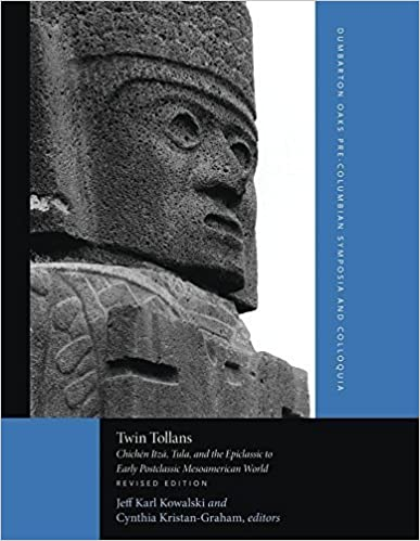 Book Twin Tollans: ChichEn ItzE, Tula, and the Epiclassic to Early Postclassic Mesoamerican World, Revised Edition (Dumbarton Oaks Pre-Columbian Symposia and Colloquia) (2011-11-28)