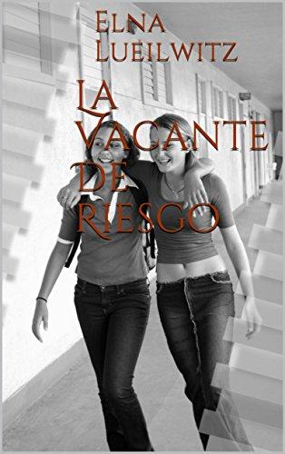 La Vacante De Riesgo (Spanish Edition)