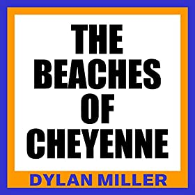 Amazon.com: The Beaches of Cheyenne: Dylan Miller: MP3 Downloads