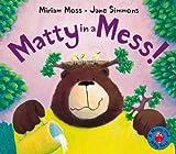 Matty in a Mess!, Miriam Moss, 1842708120