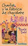 Charlie y La Fabrica De Chocolate (Juvenil Alfaguara)