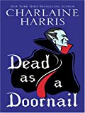 Dead As a Doornail, Charlaine Harris, 1597220043