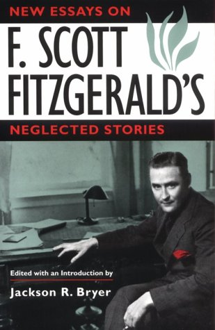 new essays on f. scott fitzgeralds neglected stories Note: citations are based on reference standards however, formatting rules can vary widely between applications and fields of interest or study the specific requirements or preferences of your reviewing publisher, classroom teacher, institution or organization should be applied.