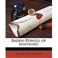 Baden-Powell of Mafeking [Illustrated]