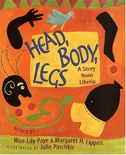 Head, Body, Legs: A Story from Liberia (Rise and Shine)
