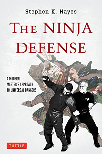 The Ninja Defense: A Modern Master's Approach to Universal Dangers [DVD Included]
