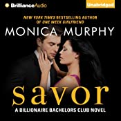 Savor: Billionaire Bachelors Club, Book 3 | Monica Murphy