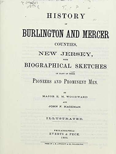 History of Burlington and Mercer Counties, New Jersey: With Biographical Sketches of Many of Their Pioneers and Prominent Men by Evan Morrison Woodward (2014-05-03)