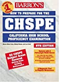 img - for How to Prepare for the CHSPE: California High School Proficiency Exam (BARRON'S HOW TO PREPARE FOR THE CHSPE CALIFORNIA HIGH SCHOOL PROFICIENCY EXAMINATION) book / textbook / text book