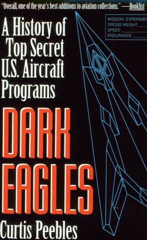 Dark Eagles: A History of Top Secret U.S. Aircraft Programs