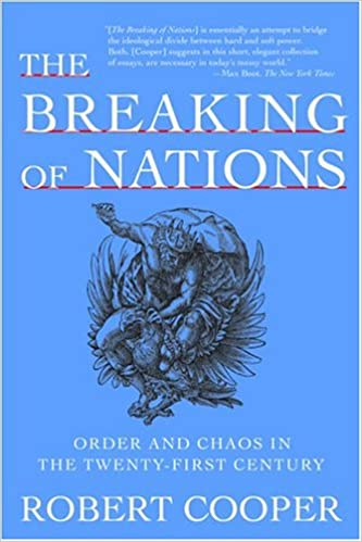 The breaking of nations order and chaos in the twenty first the breaking of nations order and chaos in the twenty first century robert cooper 9780802141644 amazon books fandeluxe Gallery