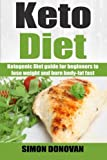Keto Diet: Ketogenic Diet guide for beginners to lose weight and burn body-fat