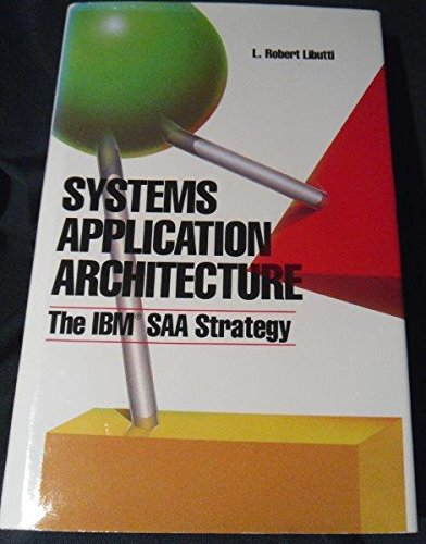 Systems Application Architecture: The IBM Saa Strategy