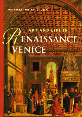 Art and Life in Renaissance Venice, Perspectives Series