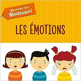 Mon Premier Livre Montessori Emotions Amazon Ca Chiara