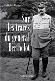 Image de Sur les traces du Général Berthelot