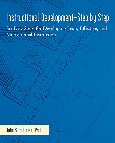 Instructional Development—Step by Step: Six Easy Steps for Developing Lean, Effective, and Motivational Instruction