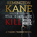 The Contract - Kill Jessica White: A Taken!/Tanner Novel, Volume 1 Audiobook by Remington Kane Narrated by Daniel Dorse
