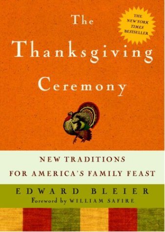 The Thanksgiving Ceremony: New Traditions for America's Family Feast by Edward Bleier