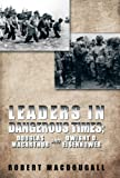 Leaders in Dangerous Times, Robert Macdougall, 1490712305