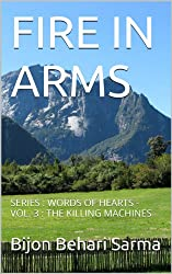 FIRE IN ARMS: SERIES : WORDS OF HEARTS - VOL. 3 : THE KILLING MACHINES (English Edition)