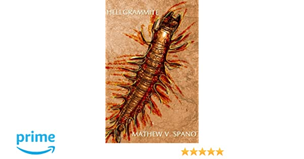 Hellgrammite mathew v spano 9780692761700 amazon books fandeluxe Choice Image