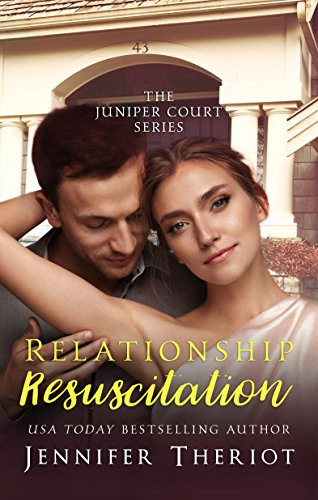 Relationship Resuscitation (The Juniper Court Series) by [Theriot, Jennifer]