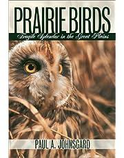 Prairie Birds: Fragile Splendor in the Great Plains