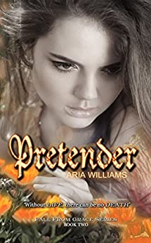 Pretender (Fall From Grace Series Book 2) by [Williams, Aria]