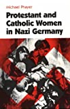 Protestant and Catholic Women in Nazi Germany, Phayer, J. Michael, 0814322115