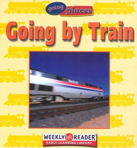 Read Online Going by Train (Going Places) ebook
