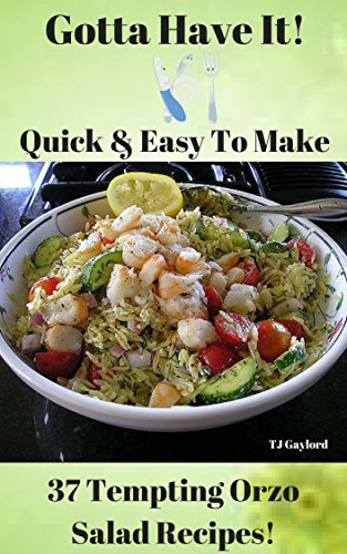 Gotta Have It Quick & Easy To Make 37 Tempting Orzo Salad Recipes!