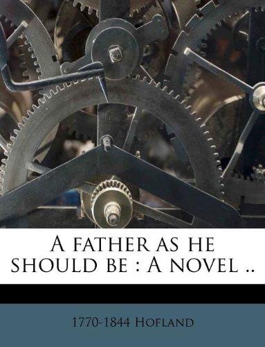 Download A father as he should be: A novel .. pdf epub