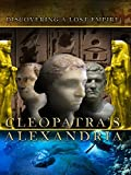 Cleopatra's Alexandria Discovering a Lost Empire