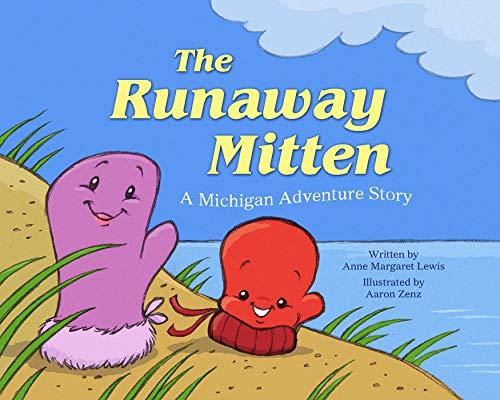 The Runaway Mitten: A Michigan Adventure - M For Michigan Is