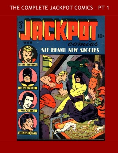 Ml Duo (The Complete Jackpot Comics - Pt 1: The 9-Issue Golden Age Comic Series in 3 Volumes -- Steel Sterling - Mr. Justice - Black Hood - Sergeant Boyle - All Stories - No Ads)
