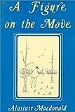 A Figure on the Move, Alastair MacDonald, 1550810103