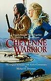 Cheyenne Warrior, Michael B. Druxman, 188919803X